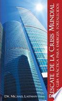 libro Rescate De La Crisis Mundial
