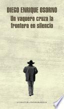 libro Un Vaquero Cruza La Frontera En Silencio