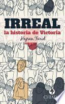 Irreal… La Historia De Victoria