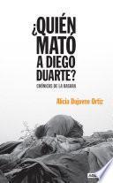 libro ¿quién Mató A Diego Duarte?