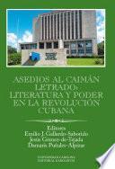 libro Asedios Al Caimán Letrado: Literatura Y Poder En La Revolución Cubana