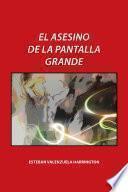 libro El Asesino De La Pantalla Grande
