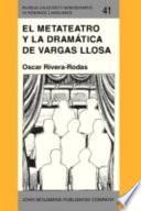 El Metateatro Y La Dramática De Vargas Llosa