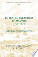 libro El Teatro Palaciego En Madrid, 1707 1724