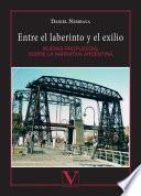 libro Entre El Laberinto Y El Exilio. Nuevas Propuestas Sobre La Narrativa Argentina