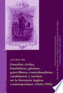 libro Guardias Civiles, Bandoleros, Gitanos, Guerrilleros, Contrabandistas, Carabineros Y Turistas En La Literatura Inglesa Contemporánea (1844 1994)