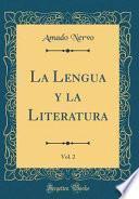 libro La Lengua Y La Literatura, Vol. 2 (classic Reprint)