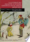 libro La Literatura Infantil Y Juvenil Española En El Exilio Mexicano