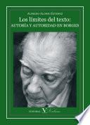Los Límites Del Texto: Autoría Y Autoridad En Borges