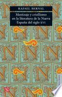 libro Mestizaje Y Criollismo En La Literatura De La Nueva España Del Siglo Xvi