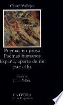 libro Poemas En Prosa ; Poemas Humanos ; España, Aparta De Mí Este Cáliz
