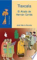 libro Tlaxcala. El Aliado De Hernán Cortés