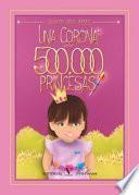 libro Una Corona Para 500.000 Princesas