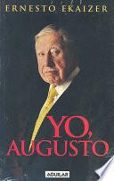 Yo, Augusto/i, Augusto Pinochet