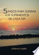 libro 5 Pasos Para Superar Los Sufrimientos De Cada Dia