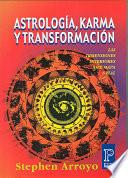 Astrologia, Karma Y Transformacion/ Astrology, Karma And Transformation