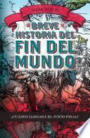 Breve Historia Del Fin Del Mundo