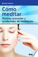 libro Cómo Meditar. Técnicas Orientales Y Occidentales De Meditación