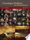 libro Cronología Profética De Nostradamus. Tomo 1   1500/1599