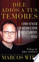 libro Dile Adiós A Tus Temores (how To Overcome Fear)