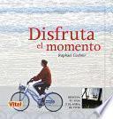 libro Disfruta El Momento