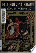 El Libro De San Cipriano: Tesoro Del Hechicero