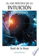 El Uso Practico De La Intuicion. Radiestesia
