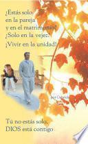 libro ¿estás Solo En La Pareja Y En El Matrimonio? ¿solo En La Vejez? ¡vivir En La Unidad!