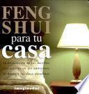 Feng Shui Para Tu Casa / Feng Shui For Your Home