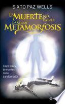 La Muerter No Existe: La Gran Metamorfosis