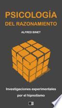 libro La Psicología Del Razonamiento : Investigaciones Experimentales Por El Hipnotismo