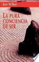 libro La Pura Conciencia De Ser