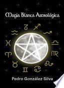 libro Magia Blanca Astrológica