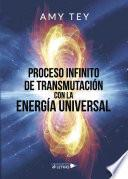 libro Proceso Infinito De Transmutación Con La Energía Universal