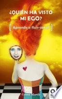 libro ¿quién Ha Visto Mi Ego?
