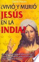 ¿vivió Y Murió Jesús En La India?