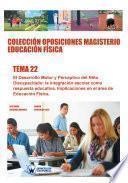 Colección Oposiciones Magisterio Educación Física. Tema 22