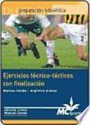 libro Ejercicios Técnico Tácticos Con Finalización