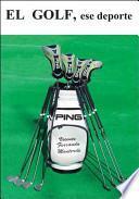 libro El Golf, Ese Deporte