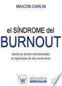 El Síndrome De Burnout Desde Las Teorías Motivacionales En Deportistas De Alto Rendimiento