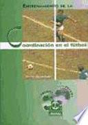 libro Entrenamiento De La CoordinaciÓn En El FÚtbol