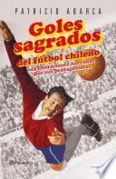 Goles Sagrados Del Fútbol Chileno
