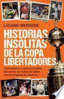 libro Historias Insólitas De La Copa Libertadores