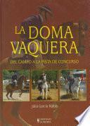 libro La Doma Vaquera. Del Campo A La Pista De Concurso