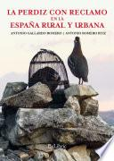 libro La Perdiz Con Reclamo En La España Rural Y Urbana