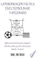 libro La Periodización Táctica En El Fútbol Base Y Aficionado