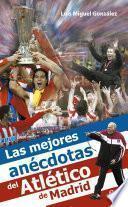 Las Mejores Anécdtoas Del Atlético De Madrid