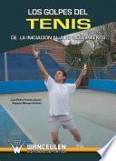 libro Los Golpes Del Tenis. De La Iniciación Al Alto Rendimiento