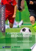 Mejora Tu Fútbol: Funciones Básicas En Cada Puesto