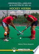 libro Observación Y Análisis De La Acción De Gol En Hockey Hierba